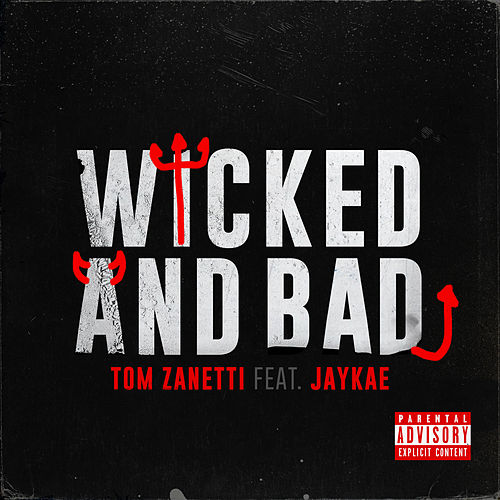 Wicked and Bad di Tom Zanetti