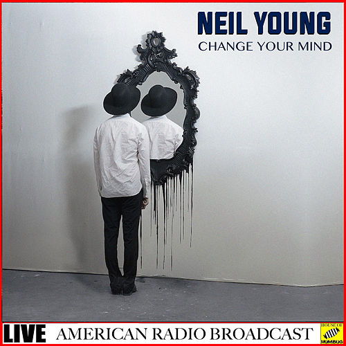 Change Your Mind -  Live (Live) de Neil Young