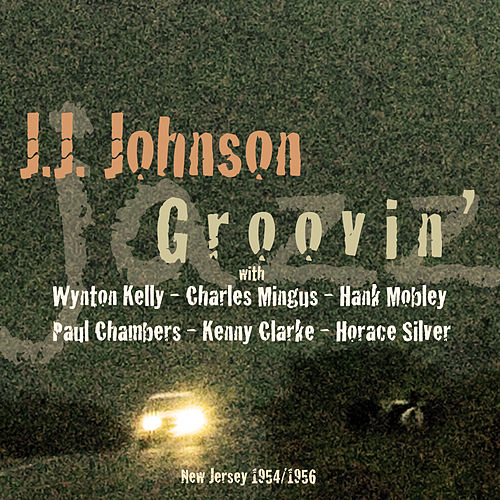 Groovin' by J.J. Johnson