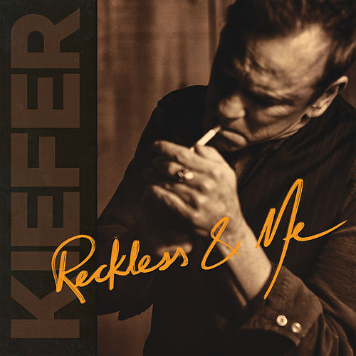 Reckless & Me by Kiefer Sutherland