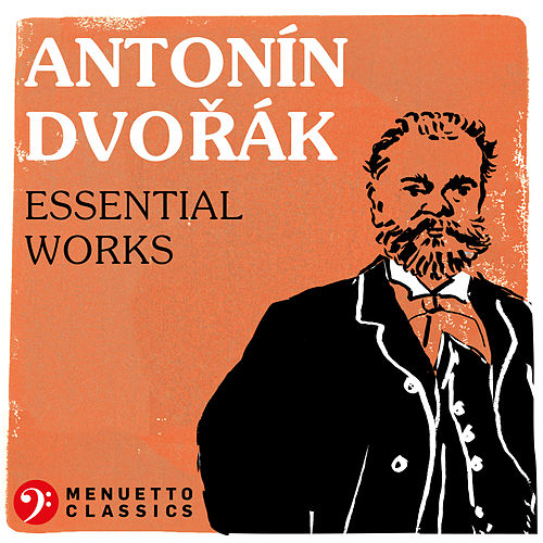 Antonín Dvorák: Essential Works de Various Artists
