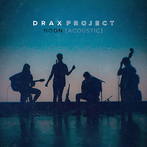 NOON (Acoustic) de Drax Project