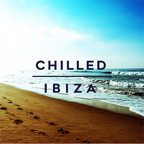 Chilled Ibiza by Various Artists