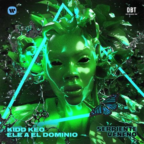 Serpiente Veneno (feat. Ele A El Dominio) de Kidd Keo