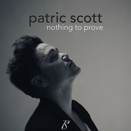Nothing To Prove (Single Version) von Patric Scott