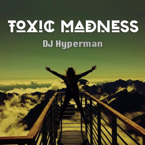 Toxic Madness by DJ Hyperman