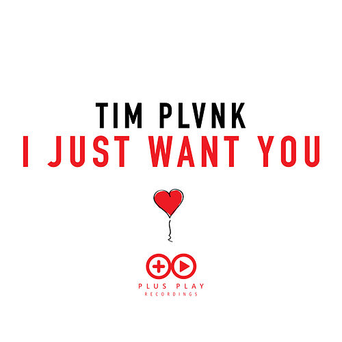 I Just Want You de Tim Plvnk