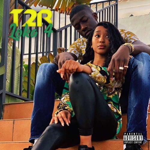 Loka 4 - Single de T2r