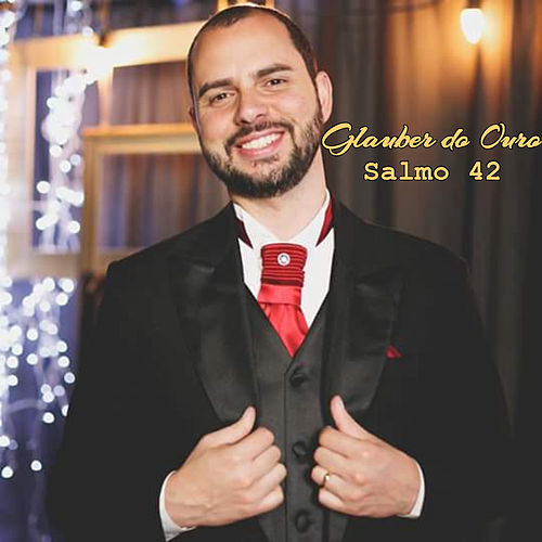 Salmo 42 by Glauber Do Ouro