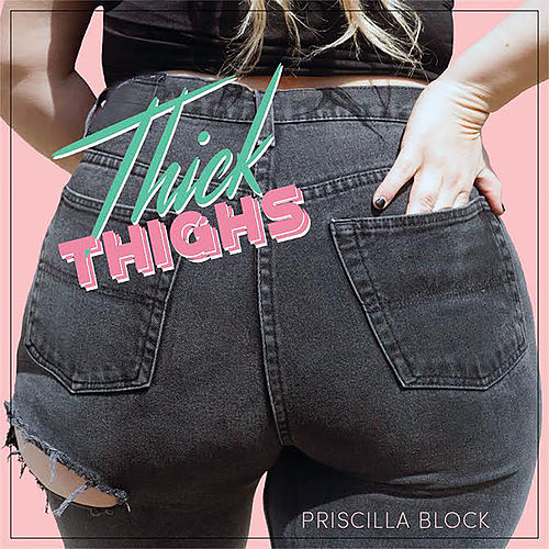 Thick Thighs by Priscilla Block
