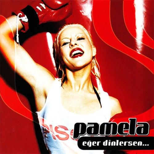 Eğer Dinlersen... de Pamela