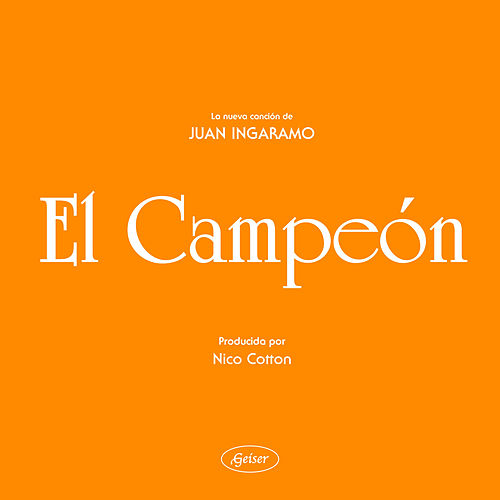 El Campeón - Single by Juan Ingaramo