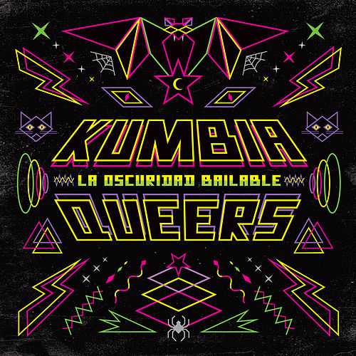 La Oscuridad Bailable by Kumbia Queers