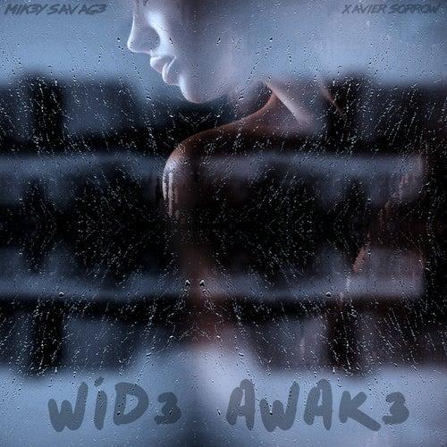 Wid3 Awak3 by Mik3y-Savag3
