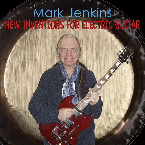 New Inventions for Electric Guitar de Mark Jenkins
