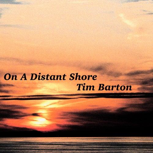 On a Distant Shore de Tim Barton