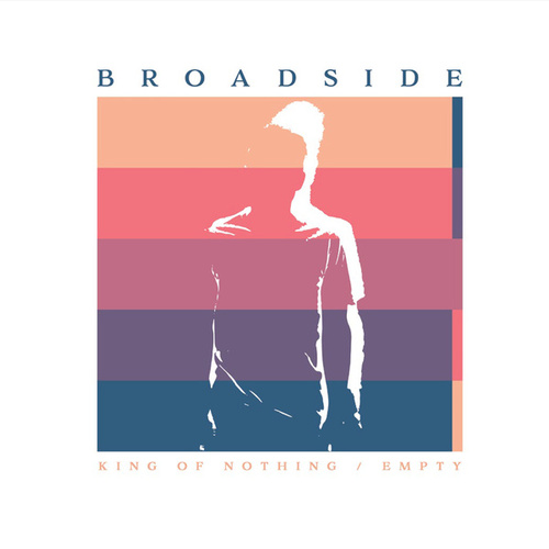 King of Nothing / Empty di Broadside