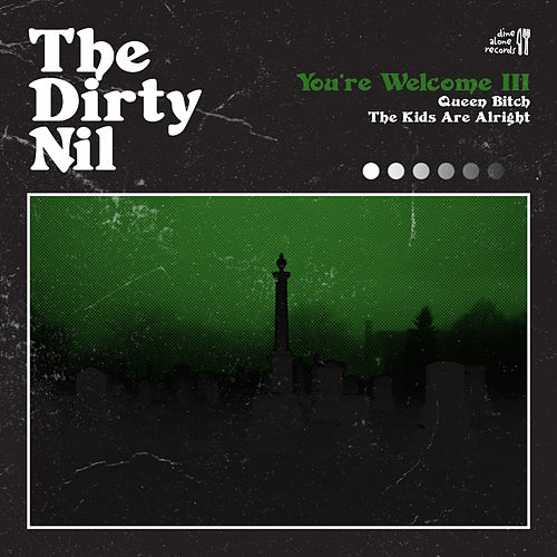 You're Welcome III by The Dirty Nil