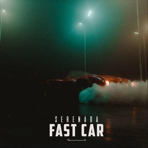 Fast Car de Serenada