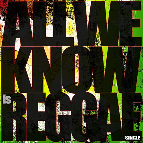 All We Know Is Reggae de Ka'imi Hanano'eau