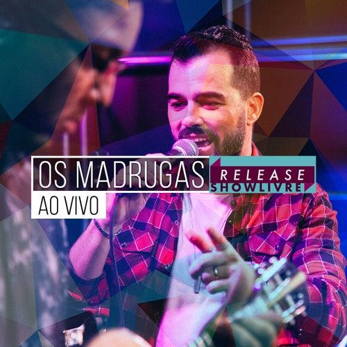 Os Madrugas no Release Showlivre (Ao Vivo) de Os Madrugas
