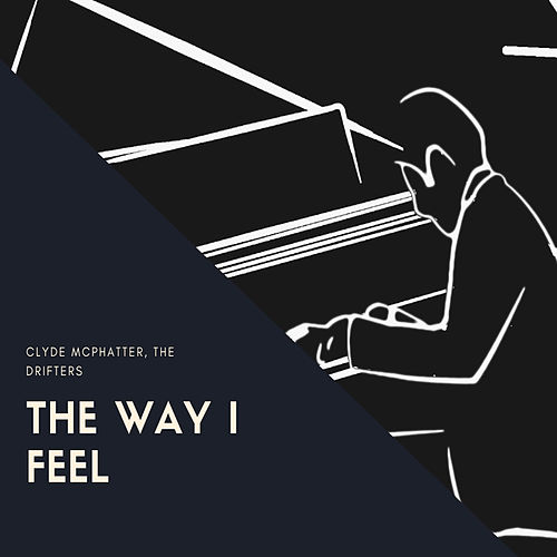 The Way I Feel by Clyde McPhatter