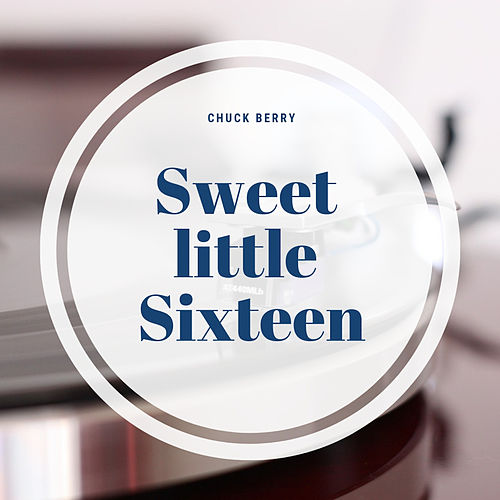 Sweet little Sixteen by Chuck Berry