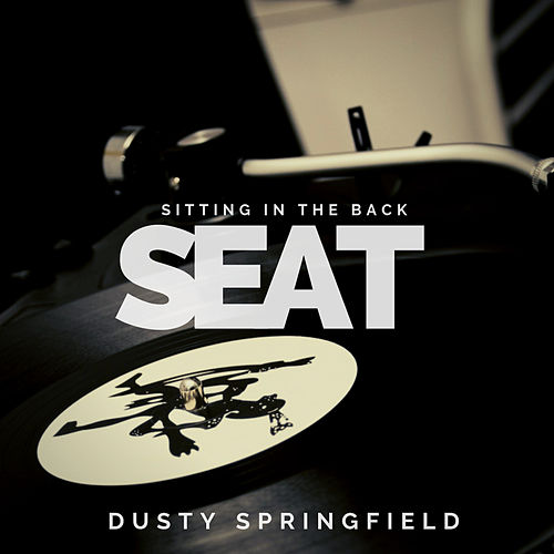 Sitting in the Back Seat von Dusty Springfield