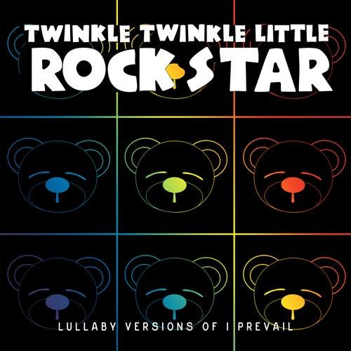 Lullaby Versions of I Prevail de Twinkle Twinkle Little Rock Star