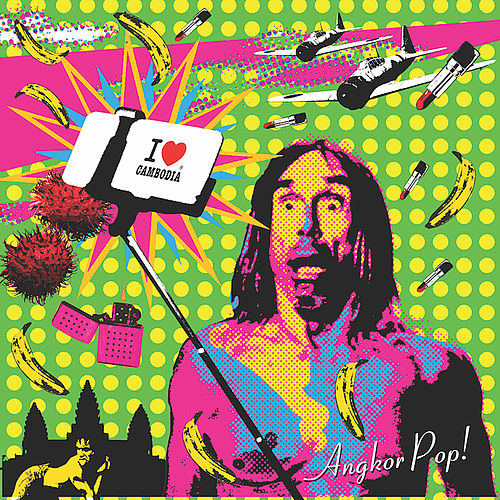 Angkor Pop! A Cambodian Tribute to Iggy Pop von Various Artists