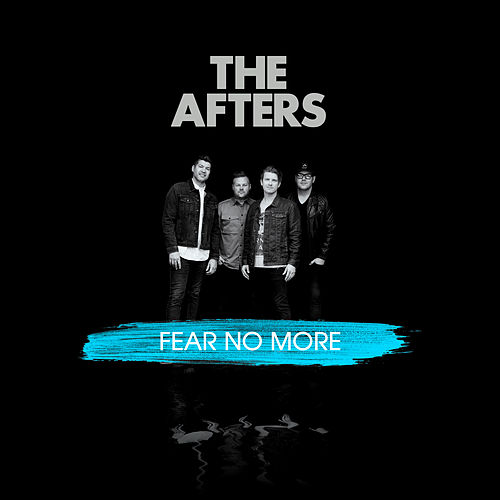 Fear No More de The Afters