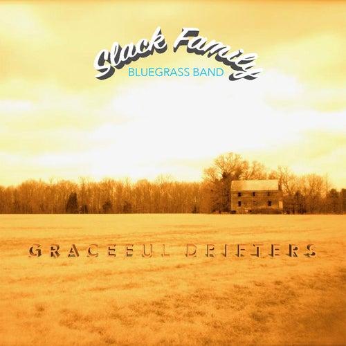 Graceful Drifters by Slack Family Bluegrass Band