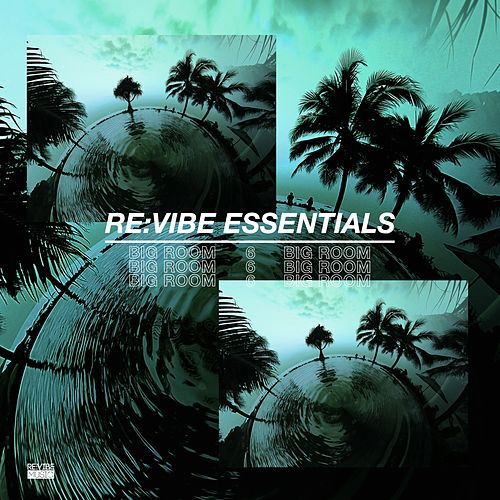 Re:Vibe Essentials - Big Room, Vol. 6 de Various Artists