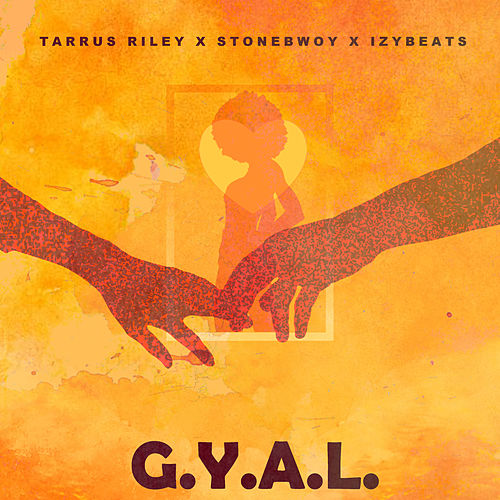 G.Y.A.L. (Girl You Are Loved) by Tarrus Riley