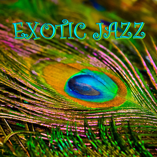 Exotic Jazz by Various Artists