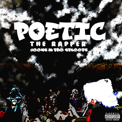 Geeks in the Streets von Poetic the Rapper