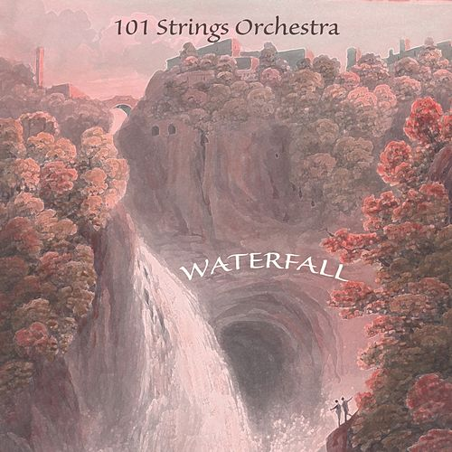 Waterfall by 101 Strings Orchestra