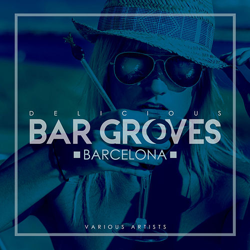 Delicious Bar Grooves Barcelona - EP by Various Artists