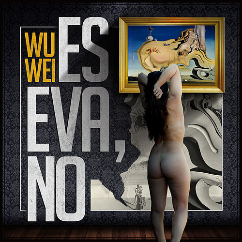 Es Eva, No by Wu Wei