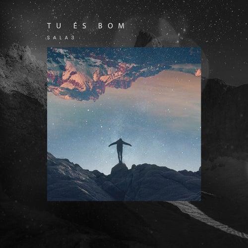 Tu És Bom von Banda Sala3
