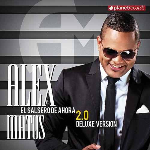 El Salsero De Ahora 2.0 (Deluxe Version) von Alex Matos