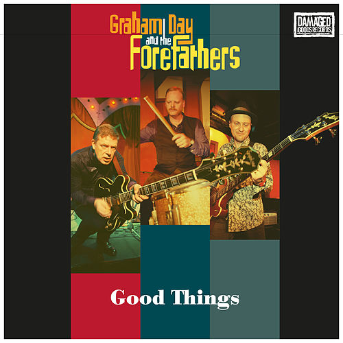 Good Things von Graham Day and The Forefathers
