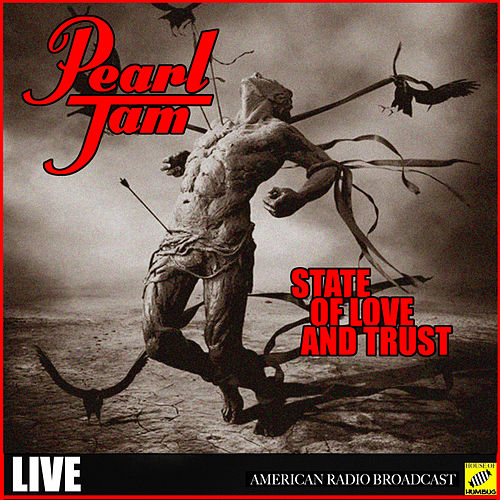 State of Love and Trust (Live) van Pearl Jam