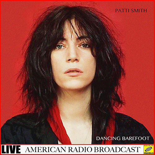 Dancing Barefoot (Live) de Patti Smith
