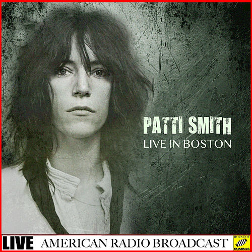 Patti Smith - Live In Boston (Live) de Patti Smith