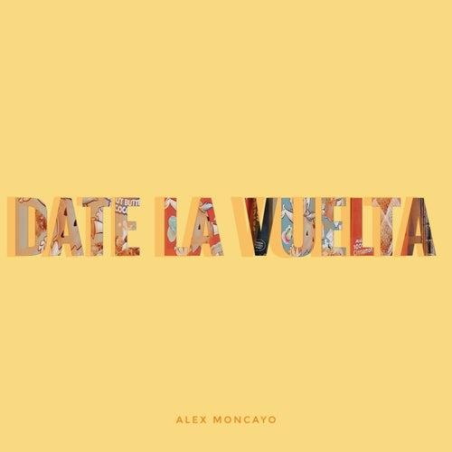 Date la Vuelta de Alex Moncayo