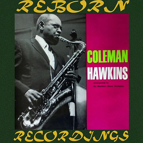 Accompanied by The Ramblers Dance Orchestra , 1935-1937 (HD Remastered) von Coleman Hawkins