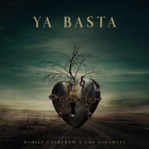 Ya Basta von Daniel Calderón