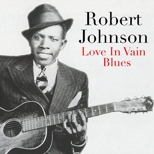 Love In Vain Blues de Robert Johnson