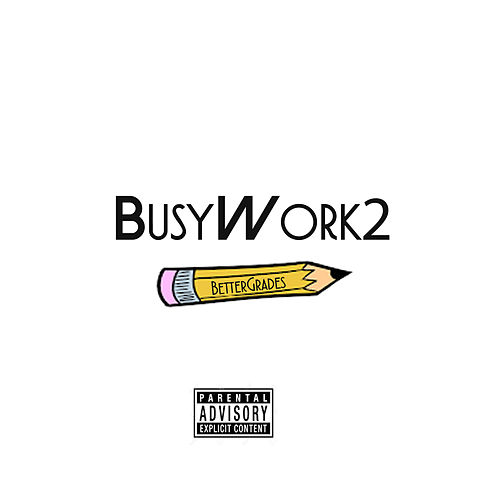 Busy Work 2 by BetterGrades